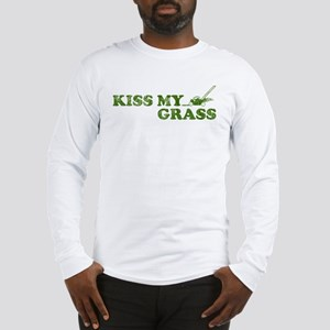 Kiss my Grass Long Sleeve T-Shirt